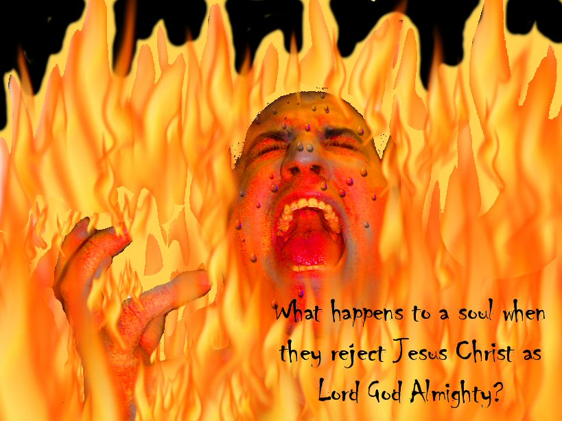 Wicked and un saved souls will be tournmented in the lake of fire forever.