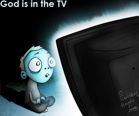 Many claimed to be Christians watch TV, like they believed God is living inside the box.