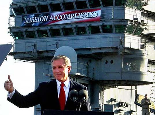 George W. Bush declared the war in Iraq for over, on 1st of May 2003, on board USS Abraham Lincoln.
