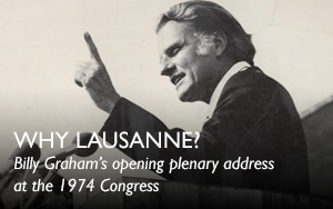 Billy Graham was the vison carrier behind and the hero of the Lusanne movement.